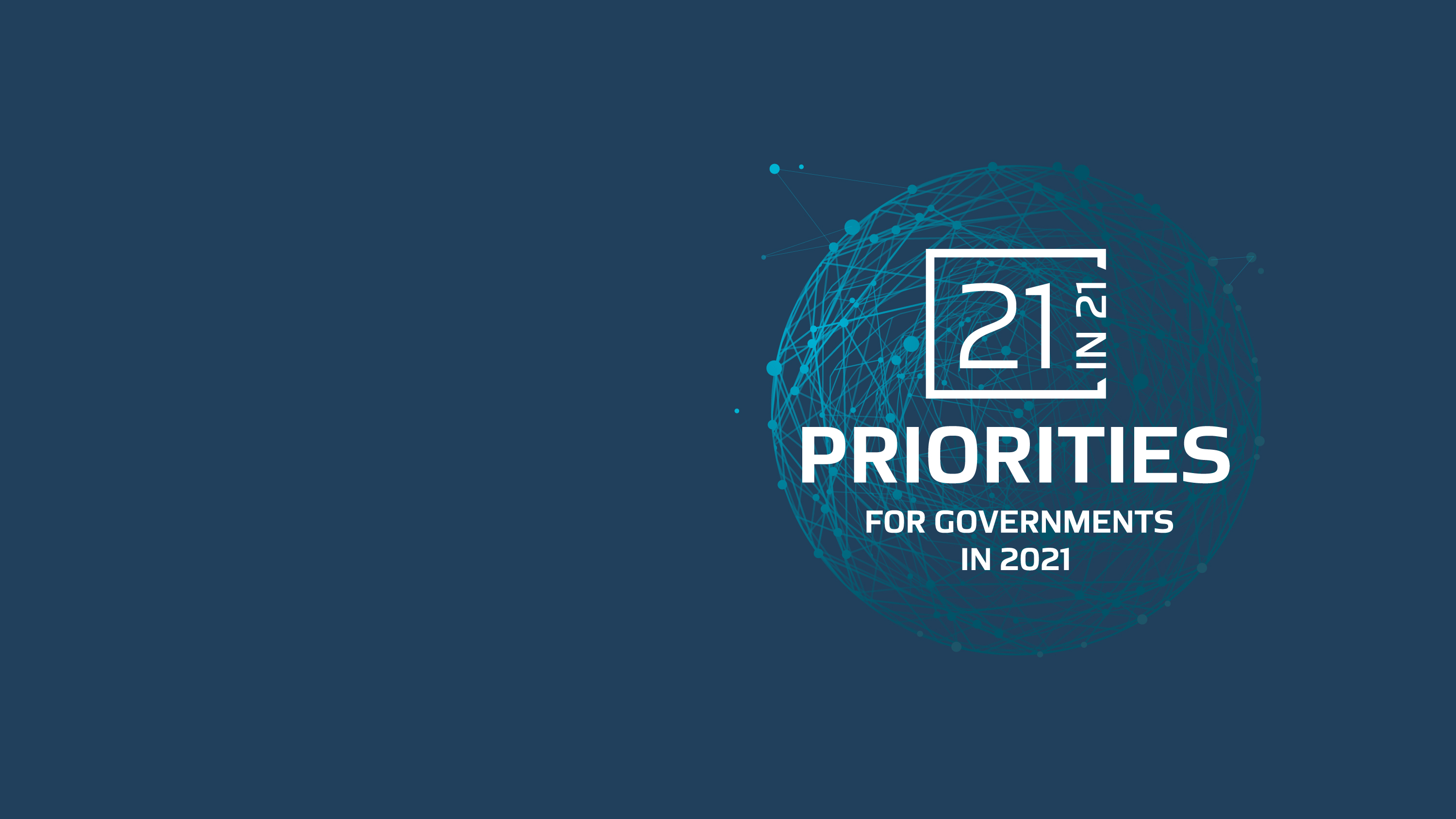 "21 Priorities for <br/>Governments in 2021<br/><a style='font-size:35px;background: #008CC2;' class=""mid-blue-big-button""  href=""/observer/reports/2021/detail/21-priorities-for-governments-in-2021"" >View Full Report</a>"